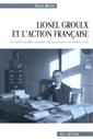 Lionel Groulx et l'Action française - le nationalisme canadien-français dans les années 1920