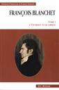 François Blanchet - Tome I L'étudiant et le savant