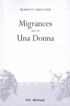 Migrances - suivi de Una Donna