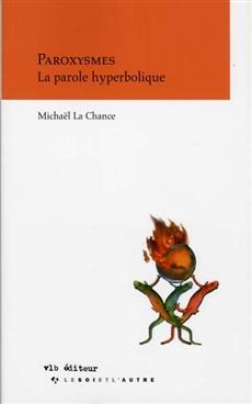 Paroxysmes - La parole hyberbolique