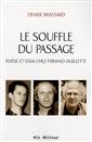 Le souffle du passage - Poésie et essai chez Fernand Ouellette