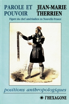 Parole et pouvoir - Figure du chef amérindien en Nouvelle-France