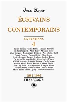 Écrivains contemporains - Entretiens 4 - 1981-1986