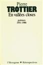 En vallées closes - poèmes 1951-1986