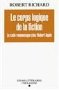 Le corps logique de la fiction - Le code romanesque chez Hubert Aquin