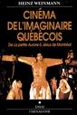 Cinéma de l'imaginaire québécois - De La petite Aurore à Jésus de Montréal