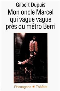 Mon oncle Marcel qui vague vague près du métro Berri