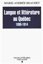 Langue et littérature au Québec - 1895-1914