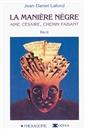 La manière nègre - Aimé Césaire, chemin faisant