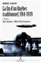 La fin du Québec traditionnel, 1914-1939 - 1. Histoire du Canada à « Notre État français »
