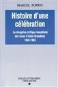 Histoire d'une célébration - La réception critique immédiate des livres d'Alain Grandbois 1933-1963