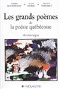 Les grands poèmes de la poésie québécoise - Anthologie
