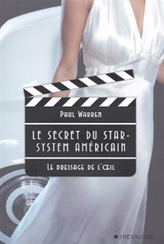 Le secret du star-système américain - Le dressage de l'œil