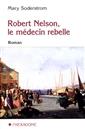 Robert Nelson, le médecin rebelle