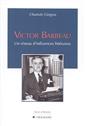 Victor Barbeau - Un réseau d'influences littéraires