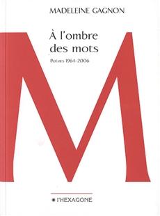 À l'ombre des mots. - Poèmes 1964-2006