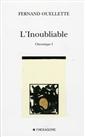 L'inoubliable - Chronique I  Poèmes choisis 2003-2004