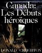 Canada : Les débuts héroïques