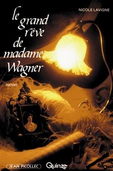 Le grand rêve de madame Wagner