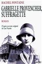 Gabrielle Provencher, suffragette - D'après un texte original de Lise Payette