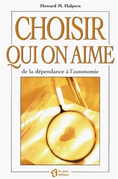 Choisir qui on aime - De la dépendance à l'autonomie