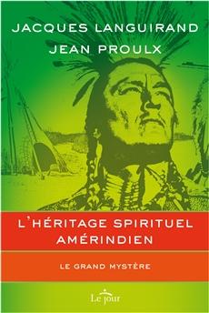 L'héritage spirituel amérindien - Le grand mystère