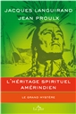 The Amerindian Spiritual Heritage - The Great Mystery