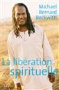 livre La libération spirituelle de l'auteur Michael Bernard Beckwith