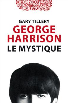 George Harrison - Le mystique