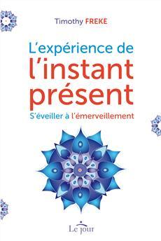 L'expérience de l'instant présent - Séveiller à l'émerveillement