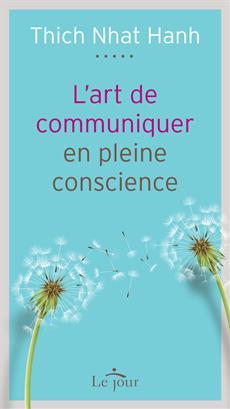 L'art de communiquer en pleine conscience