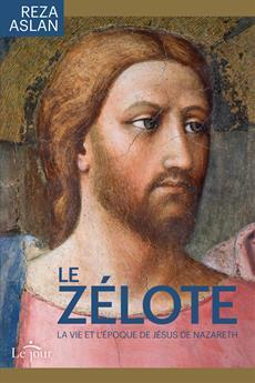 Le Zélote - La vie et l'époque de Jésus de Nazareth