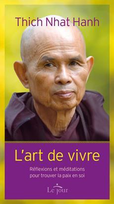 L'art de vivre - Réflexions et méditations pour trouver la paix en soi
