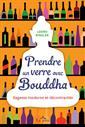 Prendre un verre avec Bouddha