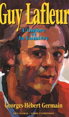 Guy Lafleur - L'Ombre et la Lumière