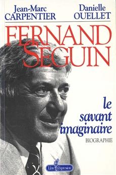 Fernand Séguin - Le savant imaginaire