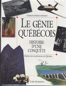 Le Génie québécois - Histoire d'une conquête