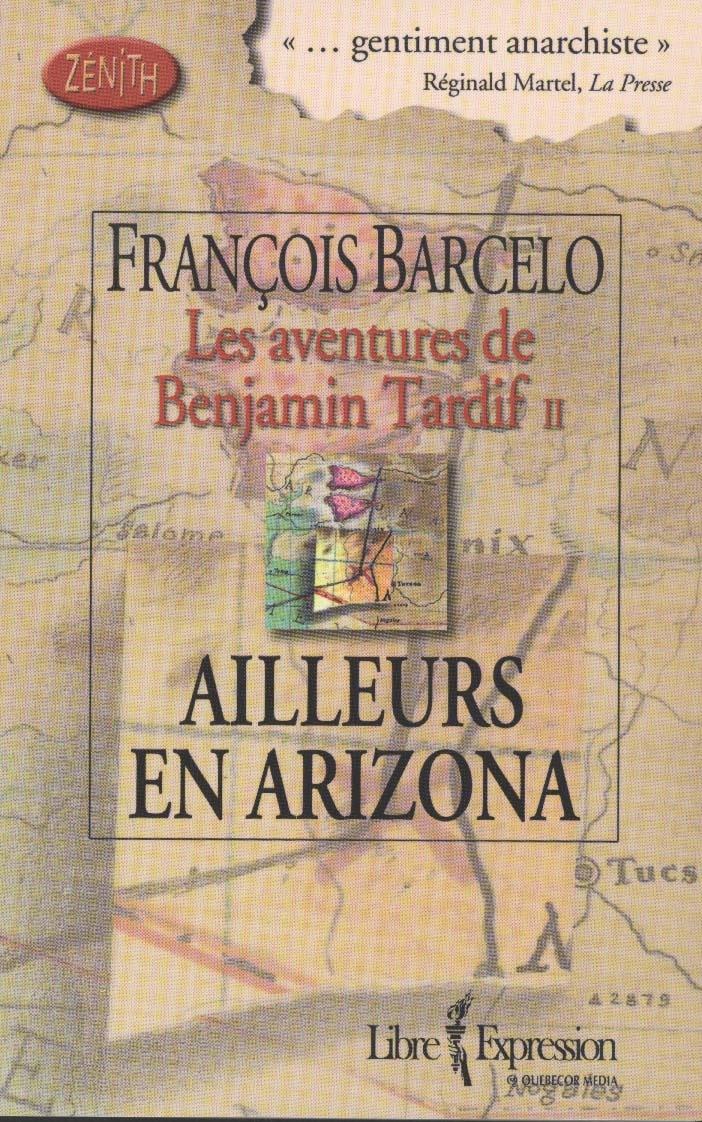 Les Aventures de Benjamin Tardif Tome II - Ailleurs en Arizona