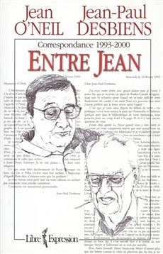 Correspondance entre Jean-Paul Desbiens et Jean O'Neil - Correspondance 1993-2000