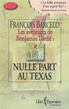 Les Aventures de Benjamin Tardif Tome I - Nulle part au Texas