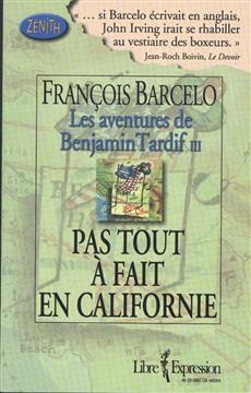 Les Aventures de Benjamin Tardif Tome III - Pas tout à fait en Californie
