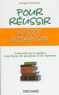 Pour réussir un texte argumentatif