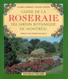 Guide de la roseraie du jardin botanique de Montréal