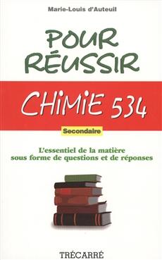 Pour réussir Chimie 534 - Secondaire - L'essentiel de la matière sous forme de questions et de réponses
