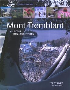 Mont-Tremblant - Au coeur des laurentides