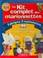 Le kit complet des marionnettes - Fabriquez 11 marionnettes inspirées de 6 contes classiques