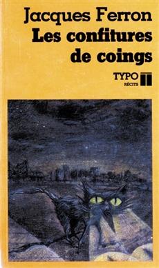 Confiture de coings - Nouvelle version de «La nuit» suivi de «L'appendice aux confitures de coings» ou «Le congédiement de Frank Archibald Campbell».