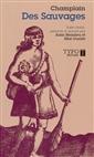 Des Sauvages - Texte établi, présenté et annoté par Alain Beaulieu et Réal Ouellet