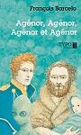 Agénor, Agénor, Agénor et Agénor
