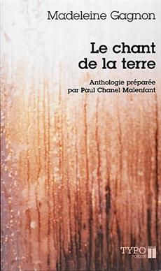 Le chant de la terre - Anthologie préparée par Paul Chanel Malenfant